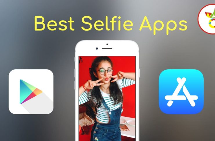 Top 5 Best Selfie Apps For Android and iOS
