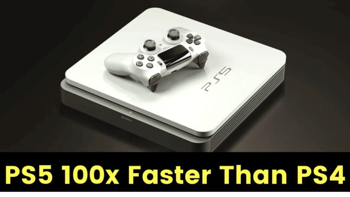 Sony PS5 100 times faster than PS4, Know The Reason !